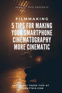 Smartphone Cinematography More Cinematic