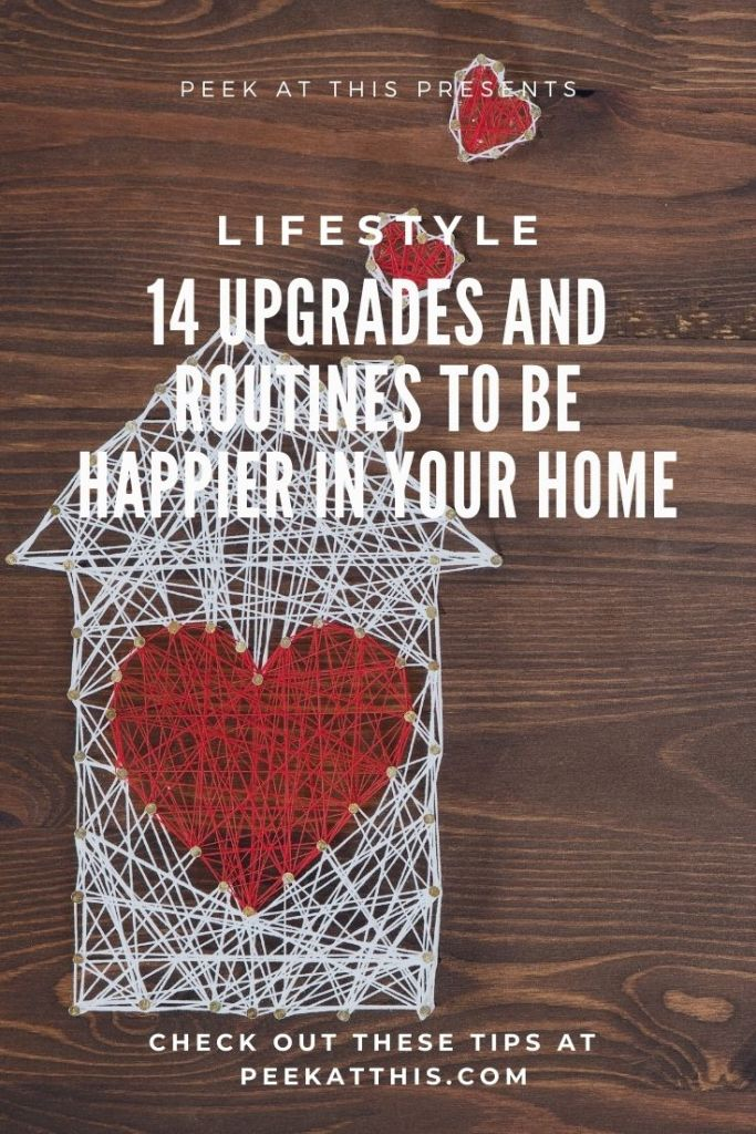 14 Upgrades and Routines to Be Happier in Your Home