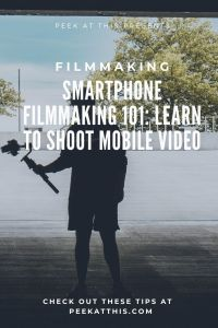 Smartphone Filmmaking 101: Learn to Shoot Mobile Video