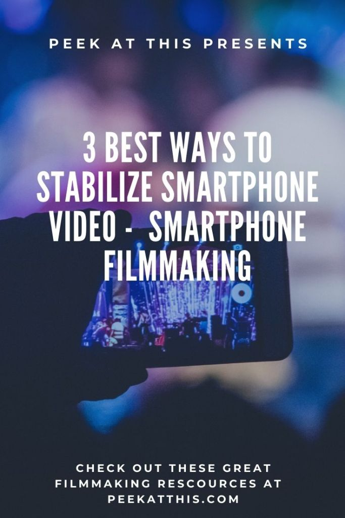 3 Best Ways To Stabilize Smartphone Video Smartphone FilmmakingBest Guide For Building A Reliable Short Film Budget For Beginners