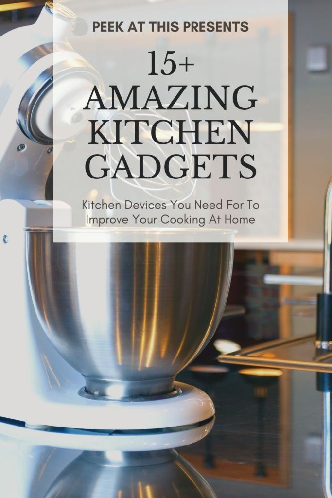 15+ of the coolest kitchen gadgets you don't yet know you need