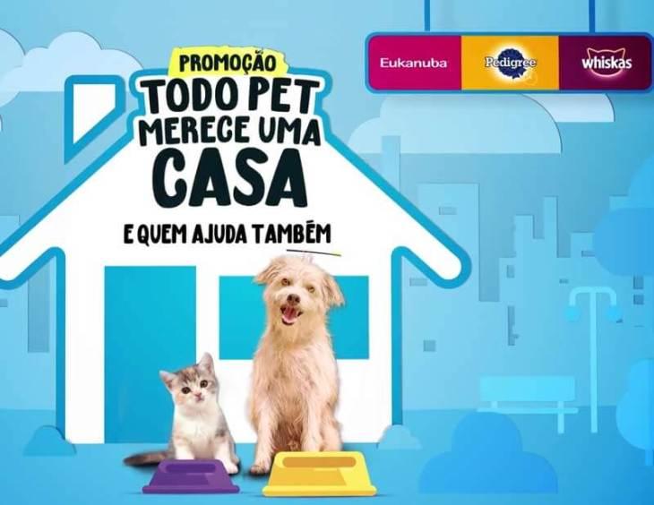 """promoção pedigree """"TODO PET MERECE UMA CASA, E QUEM AJUDA TAMBÉM"""""""