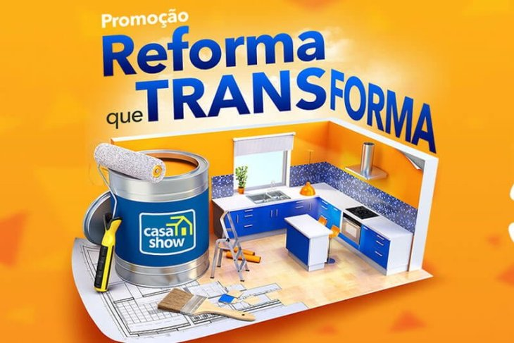 Promoção casa Show reforma que transforma