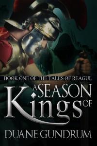 A Season of Kings by Duane Gundrum