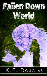 Fallen Down World by K.E. Douglas