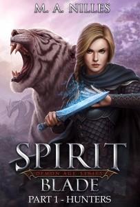 Spirit Blade by M.A. Nilles