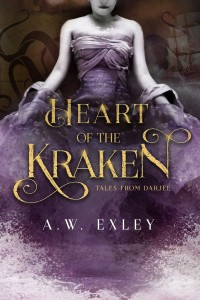 Heart of the Kraken by A.W. Exley