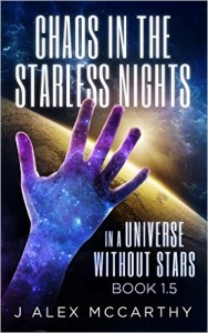 Chaos in the Starless Nights by J. Alex McCarthy