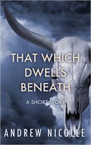 That Which Dwells Beneath