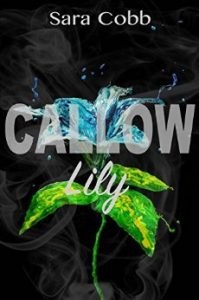 Callow Lily by Sara Cobb