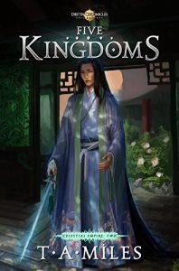 Five Kingdoms by T.A. Miles