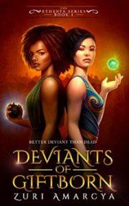 Deviants of Giftborn by Zuri Amarcya