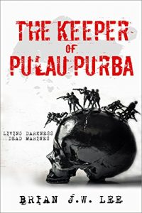 The Keeper of Pulau Purba by Brian J.W. Lee