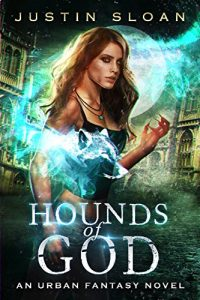 Hounds of God by Justin Sloan