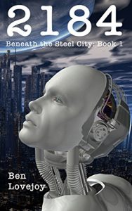 2184: Beneath the Steel City by Ben Lovejoy