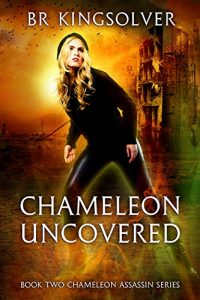 Chameleon Uncovered by B.R. Kingsolver