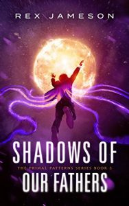 Shadows of Our Fathers by Rex Jameson