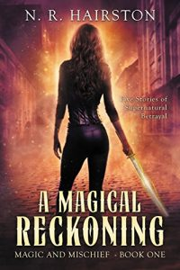 A Magical Reckoning by N.R. Hairston