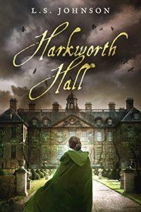 Harkworth Hall by L.S. Johnson