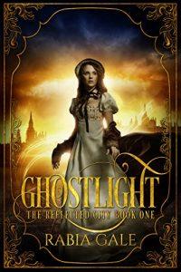 Ghostlight by Rabia Gale