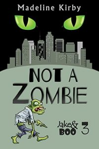 Not a Zombie by Madeline Kirby