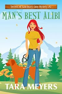 Man's Best Alibi by Tara Meyers