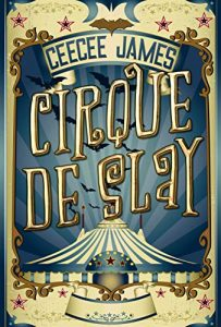 Cirque de Slay by CeeCee James