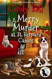 A Merry Murder at St. Bernard Cabins by Cindy Bell