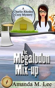 The Megalodon Mix-Up by Amanda M. Lee