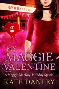 My Maggie Valentine by Kate Danley