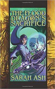 The Flood Dragon's Sacrifice by Sarah Ash