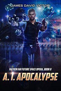 A.I. Apocalypse by James David Victor