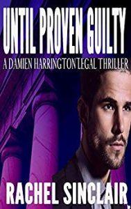 Until Proven Guilty by Rachel Sinclair