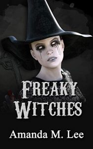 Freaky Witches by Amanda M. Lee