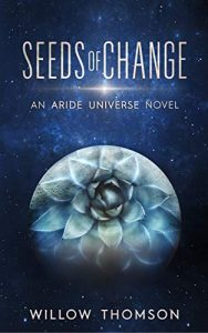 Seeds of Change by Willow Thomson