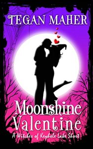 Moonshine Valetnine by Tegan Maher