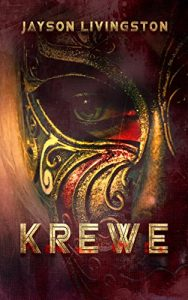 Krewe by Jayson Livingston