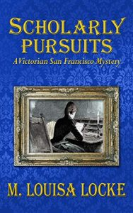 Scholarly Pursuits by M. Louisa Locke