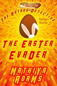 The Easter Evader by Mathiya Adams
