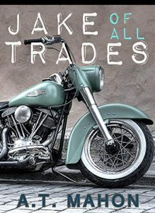 Jake of All Trades by A.T. Mahon