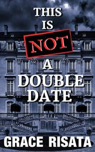 This is Not a Double Date by Grace Risata