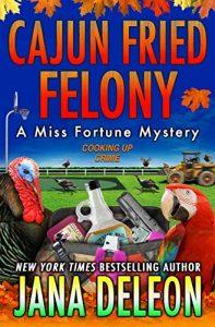 Cajun Fried Felony by Jana DeLeon