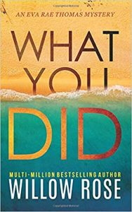What You Did by Willow Rose