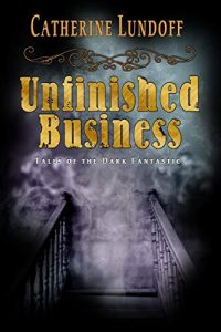 Unfinished Business by Catherine Lundoff