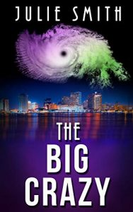 The Big Crazy by Julie Smith