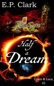 Half a Dream by E.P. Clark