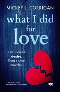 What I Did For Love by Mickey J. Corrigan