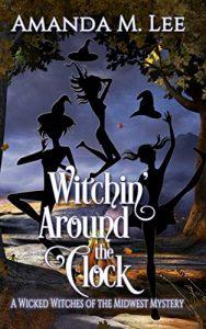 Witchin' Around the Clock by Amanda M. Lee