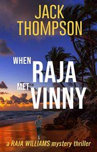 When Raja Met Vinny by Jack Thomspon