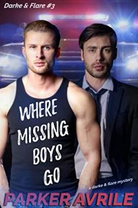 Where Missing Boys Go by Parker Avrile